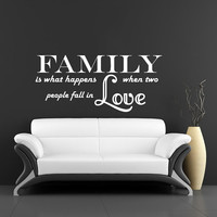 Family is what happens when two people fall in love - Wall Decals Quotes - Family Wall Vinyl Decal - Wall Home Decor - Vinyl Quote V943