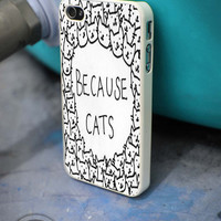 Because cats iPhone 4 5 5c 6 Plus Case, Samsung Galaxy S3 S4 S5 Note 3 4 Case, iPod 4 5 Case, HtC One M7 M8 and Nexus Case
