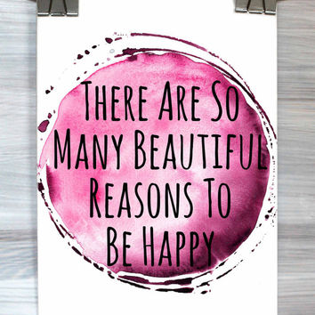 Be Happy Print There Are So Many Beautiful Reasons To Be Happy Wall Art Watercolor Typography Poster Dorm Bedroom Apartment Home Decor