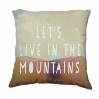 """Throw Pillow-Home Decor-""""Let's Live In The Mountains"""" 18 x 18 Pillow-Inspirational Typography-Clouds-Home Decor-"""