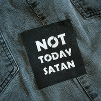 Not Today Satan patch black - Bianca Del Rio, Rupaul, RPDR, drag queen, genderqueer, feminism, grrrl, punk, metal, hardcore