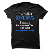 Im called Papa because Im