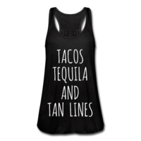 Tacos Tequila And Tan Lines, Women's Flowy Tank Top by Bella