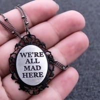 We're all mad here ready to ship by UntamedMenagerie on Etsy