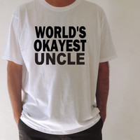 World's Okayest Uncle shirt funny gift for Uncle cool men t shirt Uncle gift By FavoriTee