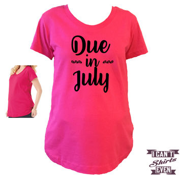 Due In July Maternity Shirt.