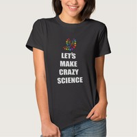 Let's Make Crazy Science Orphan Black LGBT T Shirts