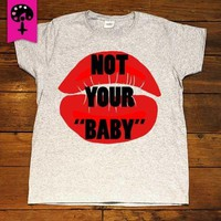 Not Your Baby -- Women's T-Shirt