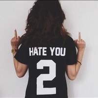 Hate You 2 Shirt