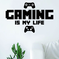 Gaming is My Life v2 Quote Wall Decal Sticker Room Art Vinyl Game Gamer Video Games Computer Geek Funny Cool Retro