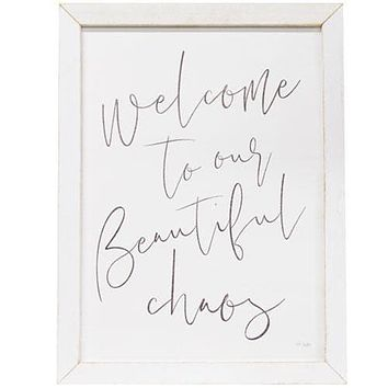 """Welcome To Our Beautiful Chaos 25"""" Framed Print"""
