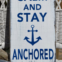 Keep Calm And Stay Anchored, Nautical Decor, Anchor Decor, Wood Sign, Distressed Handpainted Word Art, Beach Decor, Typography Wood Sign