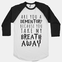 Are You A Dementor? Because You Take My Breath Away