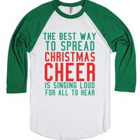 The Best Way To Spread Christmas Cheer Is Singing Loud For All To Hear Tee |