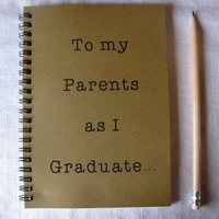 To my Parents as I graduate... - 5 x 7 journal