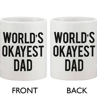 Father's Day Mug for Dad - World's Okayest Dad. Father's Day Mug Cup Gift