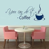 Wall Decals Vinyl Decal Sticker Coffee Quote You Can Do It Coffee Cup Design Mural Kitchen Cafe Decor