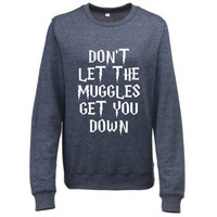 Don't Let The Muggles Get You Down  Harry Potter sweatshirt sweater jumper novelty funny muggle 93/4 film