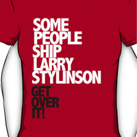 Some people ship Larry Stylinson — Get over it! Women's T-Shirt