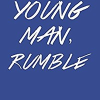 Young Man, Rumble