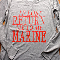 If lost return me to my Marine!! love sleeve shirt