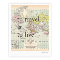 """Catherine Holcombe """"To Travel Is To Live"""" Color Map Fine Art Gallery Print"""