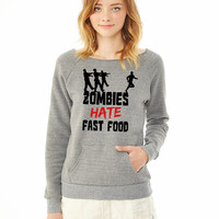 Zombies Hate Fast Food ladies sweatshirt