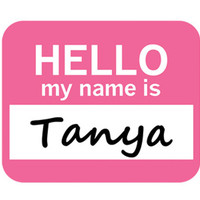 Tanya Hello My Name Is Mouse Pad