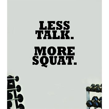 Less Talk More Squat Wall Decal Home Decor Bedroom Room Vinyl Sticker Art Teen Work Out Quote Gym Fitness Girls Lift Strong Inspirational Motivational Health