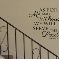 As For Me and My House We Will Serve The Lord Vinyl Wall Art Decal