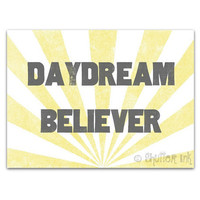 Daydream Believer  Song Lyric Quote Typography by ShutterInk