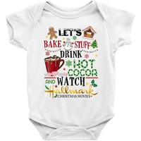 let's bake stuff drink hot cocoa and watch hallmark christmas movies Baby Bodysuit