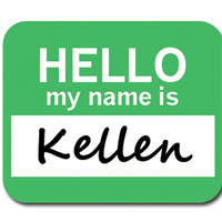 Kellen Hello My Name Is Mouse Pad