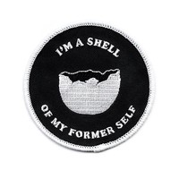 Shell Of My Former Self Patch