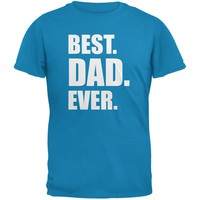 Father's Day Best Dad Ever Sapphire Blue Adult T-Shirt