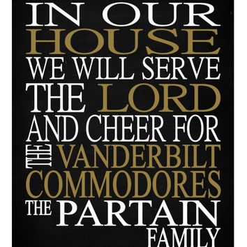 In Our House We Will Serve The Lord And Cheer for The Vanderbilt Commodores Personalized Family Name Christian Print