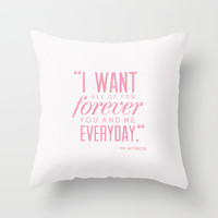 I Want All of You, Forever, You and Me, Everyday. Throw Pillow by hopealittle