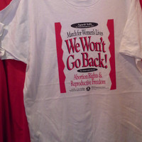 """Unworn 1992 PRO-CHOICE March on Washington Vintage T-Shirt """"March for Women's Lives"""" """"We won't go back"""" Pro-Choice Rally"""