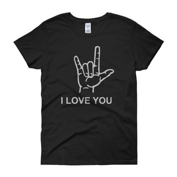 I Love You American Sign Language Valentines Day Women'S T Shirt
