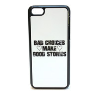 Bad Choices Make Good Stories Phone Case