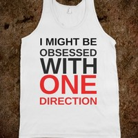 I MIGHT BE OBSSESED WITH ONE DIRECTION