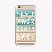 Beach Hair Don't Care Case for iPhone 5s 5s 6 6s Plus 7 7 Plus