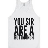 You Sir Are A Buttmunch Tank Top (idc120037)-Unisex White Tank