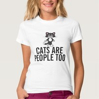 Cats are People Too T-shirts, funny Shirt