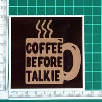 Coffee Before Talkie Not A Morning Person Funny Sticker Decal Cranky Moody Fun Gift