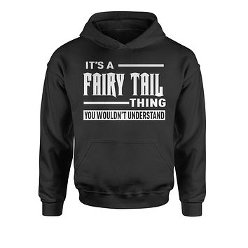 It's A Fairy Tail Thing  Youth-Sized Hoodie