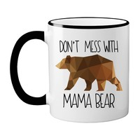 Don't Mess With Mama Bear Coffee Mug