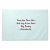 Emory Austin Inspirational, Motivational Quote. Kitchen Towels from Zazzle.com