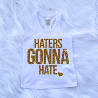 Haters Gonna Hate Shirt Racerback White & Gold Baby Girl Clothes Baby Girl Shirt Hipster Baby Clothes Baby Gift White And Gold #22