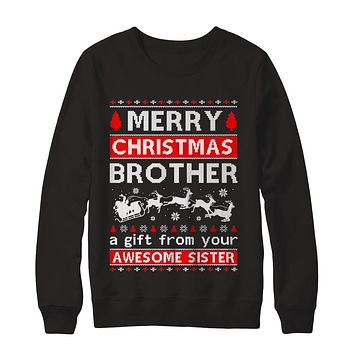 Merry Christmas Brother A Gift From Your Sister Sweater